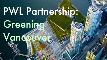 PWL Partnership: Greening Vancouver
