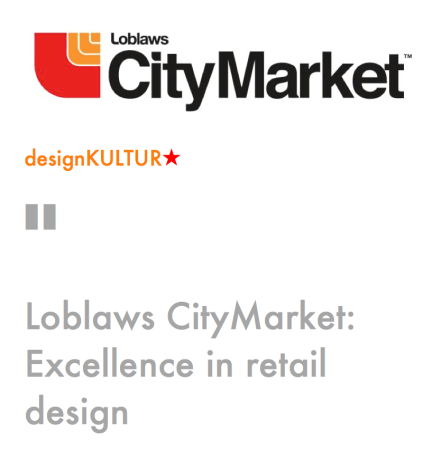designKULTUR star - Loblaws CityMarket  Excellence in retail design