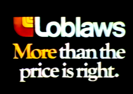 Loblaws > More than the price is right