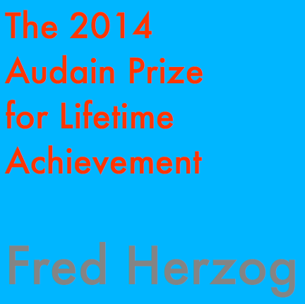 The 2014      Audain Prize      for Lifetime Achievement Fred Herzog