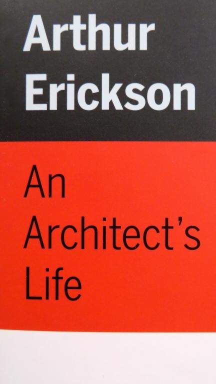 dK - Arthur Erickson - An Architect's Life - 1