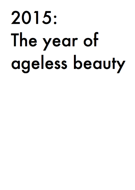 2015 The year of ageless beauty